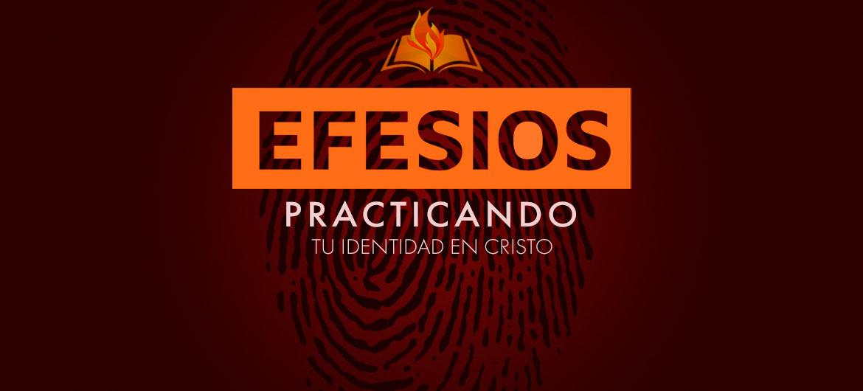 Efesios Practicando tu Identidad en Cristo